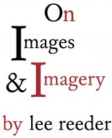 On Images and Imagery A Blog by Lee Reeder